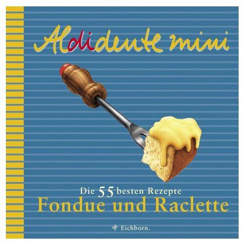 Karin Kühne - Fondue und Raclette - Preis vom 03.09.2020 04:54:11 h