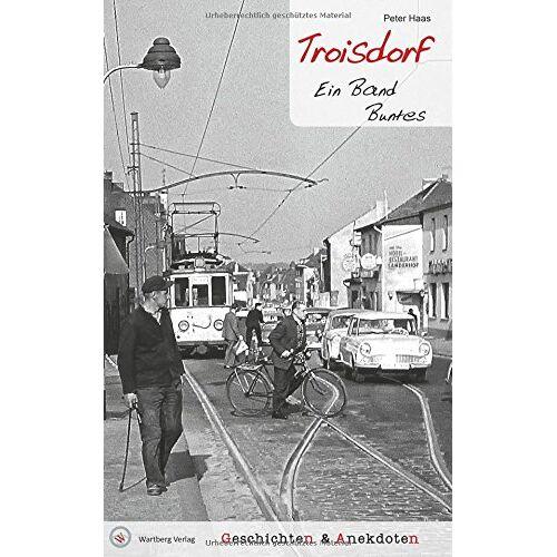 Peter Haas - Troisdorf - Geschichten und Anekdoten: Ein Band Buntes - Preis vom 06.09.2020 04:54:28 h
