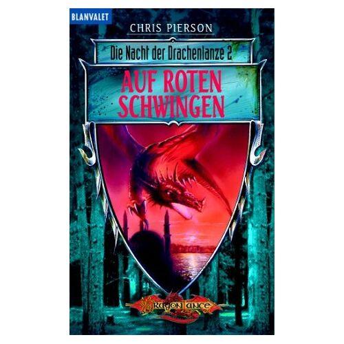 Chris Pierson - Nacht der Drachenlanze, Bd 2: Auf roten Schwingen - Preis vom 05.09.2020 04:49:05 h