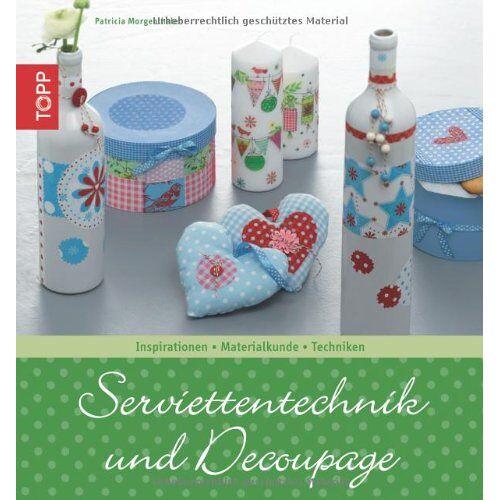 Patricia Morgenthaler - Serviettentechnik und Découpage: Inspirationen - Materialkunde - Techniken - Preis vom 24.10.2020 04:52:40 h