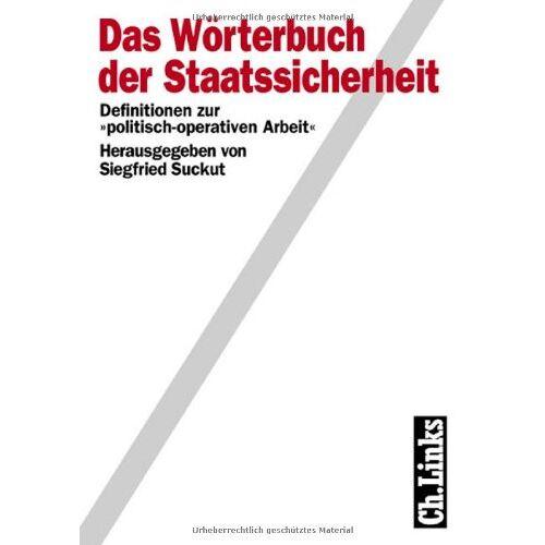 Siegfried Suckut - Das Wörterbuch der Staatssicherheit. Definitionen zur politisch-operativen Arbeit - Preis vom 20.10.2020 04:55:35 h