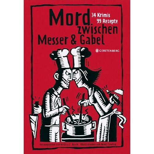 Busch, Andrea C. - Mord zwischen Messer und Gabel: 34 Krimis, 99 Rezepte - Preis vom 05.09.2020 04:49:05 h