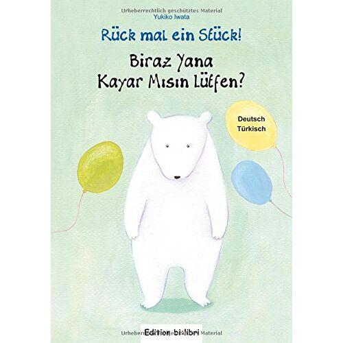 Yukiko Iwata - Rück mal ein Stück!: Kinderbuch Deutsch-Türkisch - Preis vom 10.11.2019 06:02:15 h