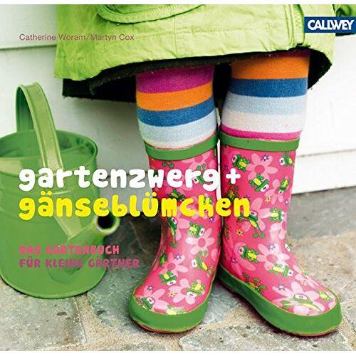 Catherine Woram - Gartenzwerg + Gänseblümchen: Das Gartenbuch für kleine Gärtner - Preis vom 23.10.2020 04:53:05 h