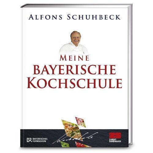 Alfons Schuhbeck - Meine bayerische Kochschule - Preis vom 10.04.2021 04:53:14 h