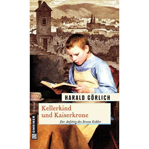 Harald Görlich - Kellerkind und Kaiserkrone - Preis vom 20.10.2020 04:55:35 h