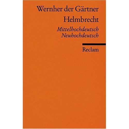 Wernher der Gärtner - Helmbrecht: Mittelhochdt. /Neuhochdt.: Mittelhochdeutsch / Neuhochdeutsch - Preis vom 10.04.2021 04:53:14 h