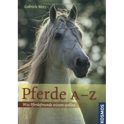 Metz Pferde A-Z: Was Pferdefreunde wissen wollen - Preis vom 24.01.2020 06:02:04 h