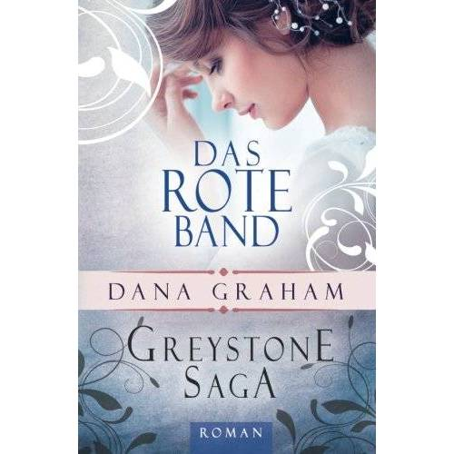 Dana Graham - Greystone Saga: Das rote Band - Preis vom 05.10.2020 04:48:24 h