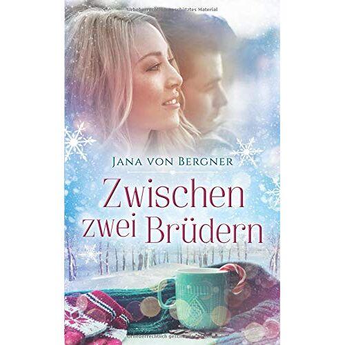 Jana von Bergner - Zwischen zwei Brüdern - Preis vom 21.10.2020 04:49:09 h
