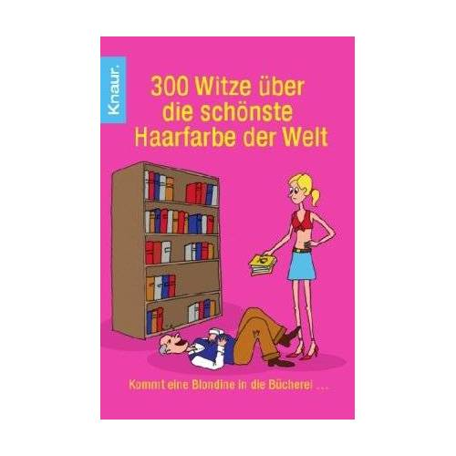 Wackel, Dieter F. - 300 Witze über die schönste Haarfarbe der Welt: Kommt eine Blondine in die Bücherei ... - Preis vom 04.10.2020 04:46:22 h