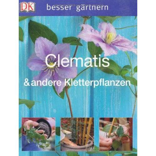 David Gardner - besser gärtnern - Clematis & andere Kletterpflanzen - Preis vom 15.05.2021 04:43:31 h