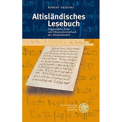 Robert Nedoma - Altisländisches Lesebuch: Ausgewählte Texte und Minimalwörterbuch des Altisländischen (Indogermanische Bibliothek, 1. Reihe: Grammatiken) - Preis vom 14.04.2021 04:53:30 h
