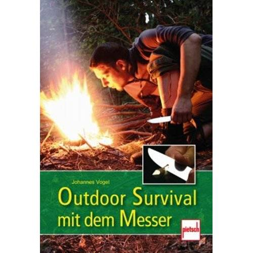 Johannes Vogel - Outdoor Survival mit dem Messer - Preis vom 23.02.2021 06:05:19 h