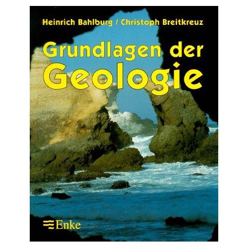 Heinrich Bahlburg - Grundlagen der Geologie - Preis vom 12.05.2021 04:50:50 h