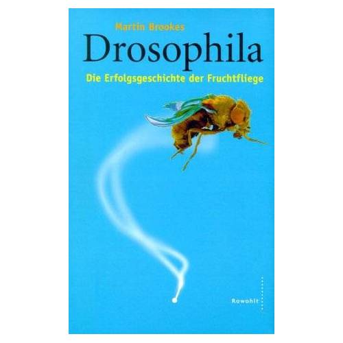 Martin Brookes - Drosophila. Die Erfolgsgeschichte der Fruchtfliege - Preis vom 10.05.2021 04:48:42 h