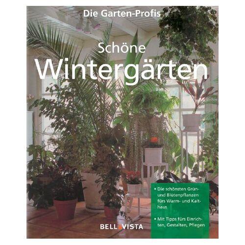- Schöne Wintergärten. Die Garten-Profis - Preis vom 20.10.2020 04:55:35 h