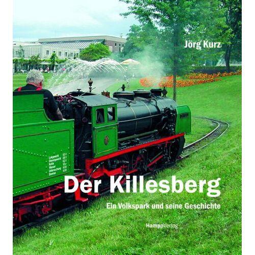 Jörg Kurz - Der Killesberg. Ein Volkspark und seine Geschichte - Preis vom 10.05.2021 04:48:42 h