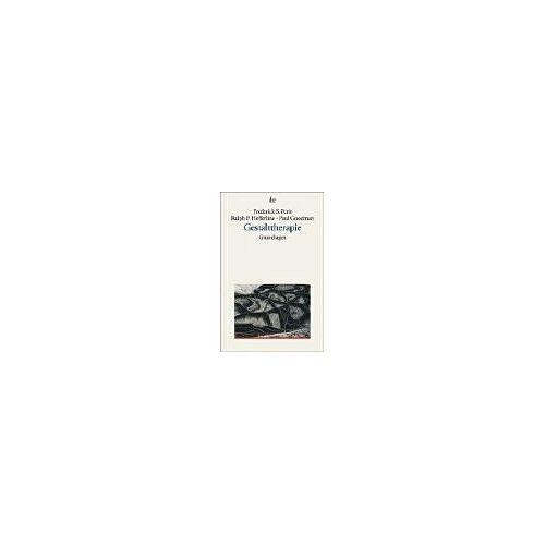 Perls, Frederick S. - Gestalttherapie, Grundlagen - Preis vom 27.10.2020 05:58:10 h