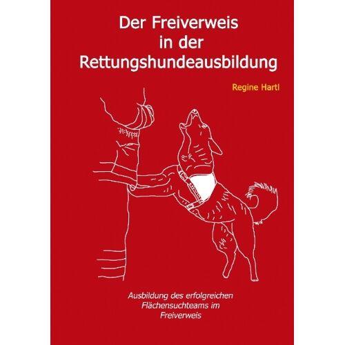Regine Hartl - Der Freiverweis in der Rettungshundeausbildung - Preis vom 15.05.2021 04:43:31 h