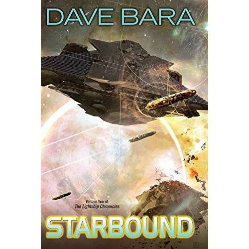 Dave Bara - Starbound: Volume Two of the Lightship Chronicles - Preis vom 18.04.2021 04:52:10 h