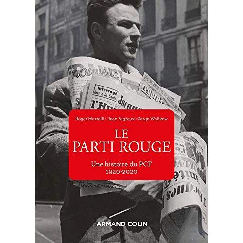 - Le Parti rouge - Une histoire du PCF 1920-2020: Une histoire du PCF 1920-2020 (1920-2020) (Mnémosya) - Preis vom 16.04.2021 04:54:32 h