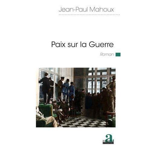 Jean-Paul Mahoux - Paix sur la Guerre - Preis vom 06.05.2021 04:54:26 h