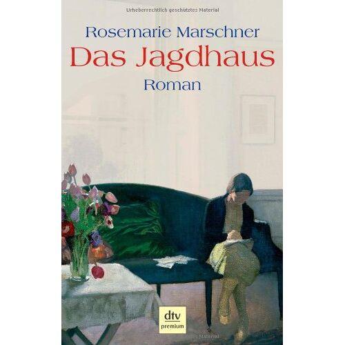 Rosemarie Marschner - Das Jagdhaus: Roman - Preis vom 18.04.2021 04:52:10 h