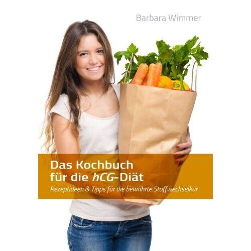Barbara Wimmer - Das Kochbuch für die hCG-Diät: Rezeptideen & Tipps für die bewährte Stoffwechselkur - Preis vom 21.10.2020 04:49:09 h