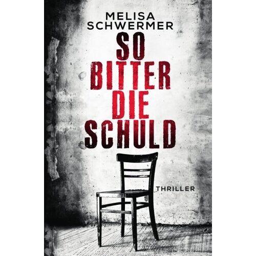 Melisa Schwermer - So bitter die Schuld - Preis vom 26.02.2021 06:01:53 h