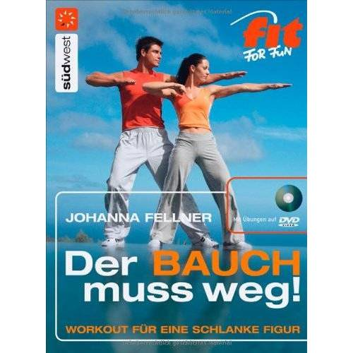 Johanna Fellner - Der Bauch muss weg!: Workout für eine schlanke Figur - Preis vom 15.04.2021 04:51:42 h