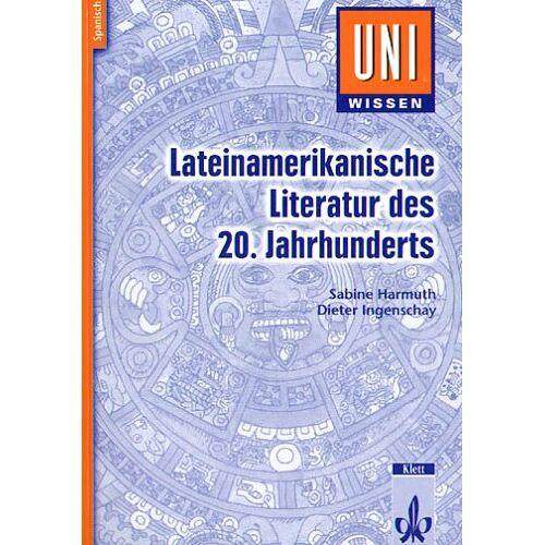 Sabine Harmuth - Uni-Wissen, Lateinamerikanische Literatur des 20. Jahrhunderts - Preis vom 18.04.2021 04:52:10 h