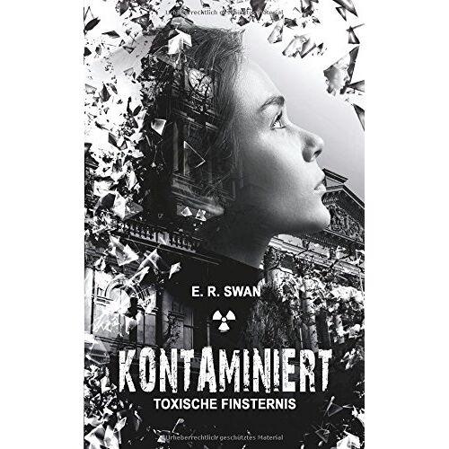E.R. Swan - Kontaminiert: Toxische Finsternis - Preis vom 16.01.2021 06:04:45 h