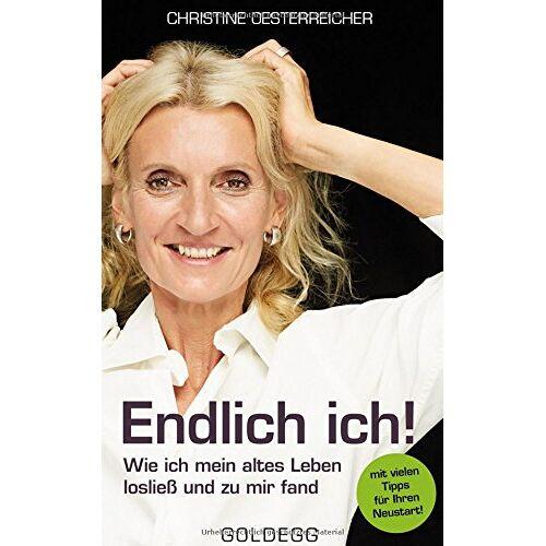 Christine Oesterreicher - Endlich ich: Wie ich mein altes Leben losließ und zu mir fand - Preis vom 16.02.2020 06:01:51 h