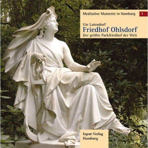 Ute Latendorf - Friedhof Ohlsdorf: Der größte Parkfriedhof der Welt - Preis vom 19.01.2020 06:04:52 h