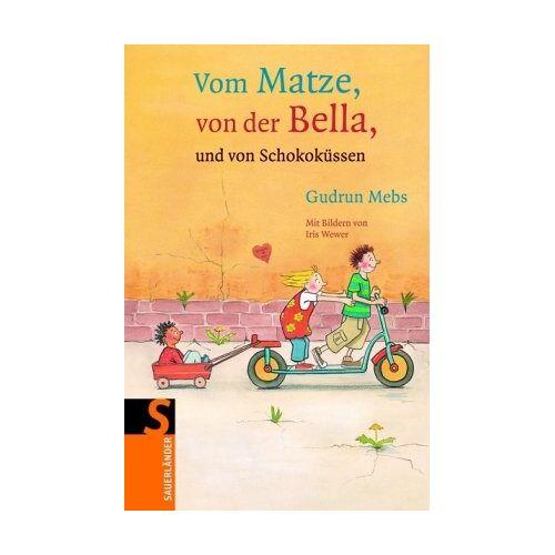 Gudrun Mebs - Matze, Bella und Schokoküsse - Preis vom 20.10.2020 04:55:35 h