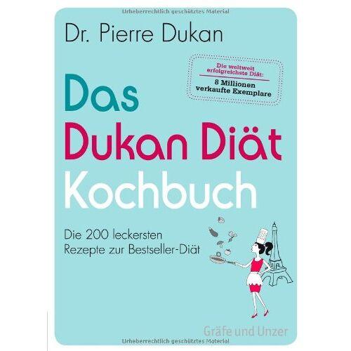 Pierre Dukan - Das Dukan Diät Kochbuch: Die 200 leckersten Rezepte zur Bestseller-Diät (Einzeltitel) - Preis vom 20.10.2020 04:55:35 h