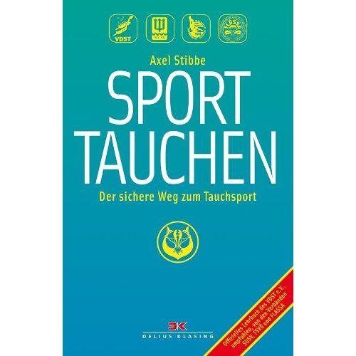 Axel Stibbe - Sporttauchen: Der sichere Weg zum Tauchsport - Preis vom 14.05.2021 04:51:20 h
