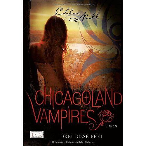 Chloe Neill - Chicagoland Vampires: Drei Bisse frei - Preis vom 21.10.2020 04:49:09 h