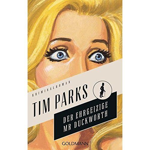 Tim Parks - Der ehrgeizige Mr. Duckworth: Kriminalroman - Die Morris-Duckworth-Reihe 1 - Preis vom 08.05.2021 04:52:27 h