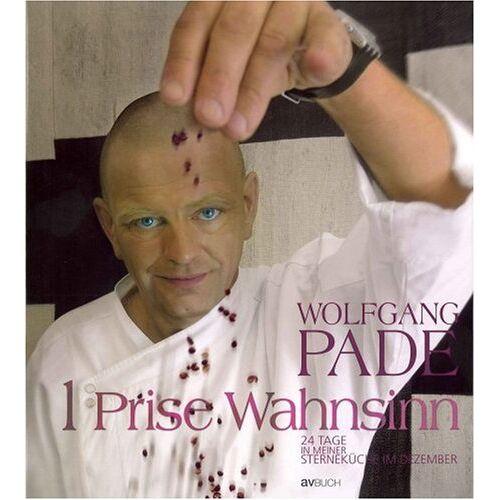 Wolfgang Pade - 1 Prise Wahnsinn: 24 Tage in der Sterneküche von Wolfgang Pade - exklusiv - Preis vom 30.05.2020 05:03:23 h