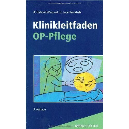Anita Debrand-Passard - Klinikleitfaden OP-Pflege - Preis vom 24.05.2020 05:02:09 h