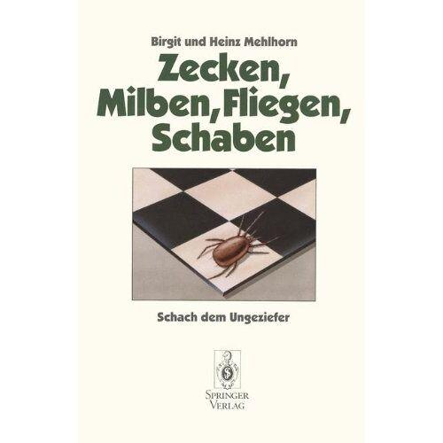 Birgit Mehlhorn - Zecken, Milben, Fliegen, Schaben: Schach dem Ungeziefer - Preis vom 19.10.2020 04:51:53 h