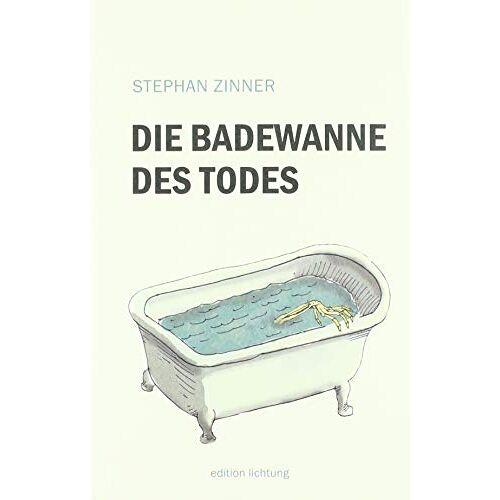 Stephan Zinner - Die Badewanne des Todes - Preis vom 01.12.2019 05:56:03 h