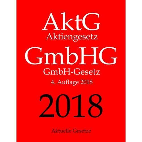 Aktuelle Gesetze - AktG   GmbHG, Aktiengesetz   GmbH-Gesetz, Aktuelle Gesetze - Preis vom 20.10.2020 04:55:35 h