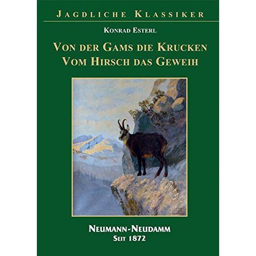 Konrad Esterl - Vom Gamsbock die Kruckn, vom Hisch das Geweih - Preis vom 08.04.2021 04:50:19 h