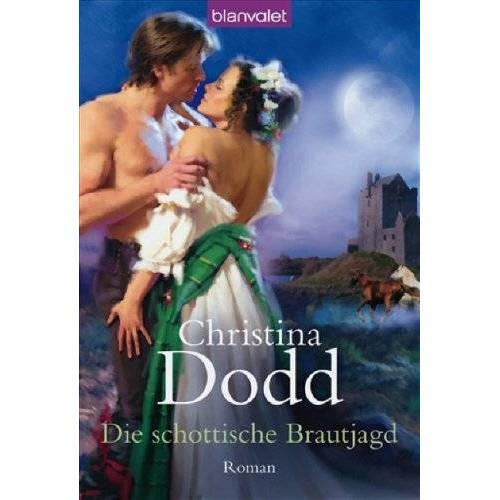 Christina Dodd - Die schottische Brautjagd: Roman - Preis vom 27.02.2021 06:04:24 h