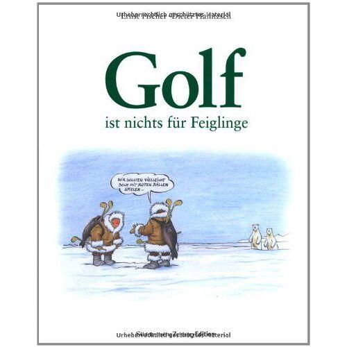 Ernst Fischer - Golf ist nichts für Feiglinge - Preis vom 16.05.2021 04:43:40 h