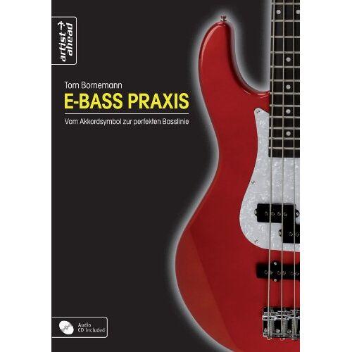 Tom Bornemann - E-Bass Praxis - Vom Akkordsymbol zur perfekten Basslinie (inkl. Audio-CD) - Preis vom 20.10.2020 04:55:35 h