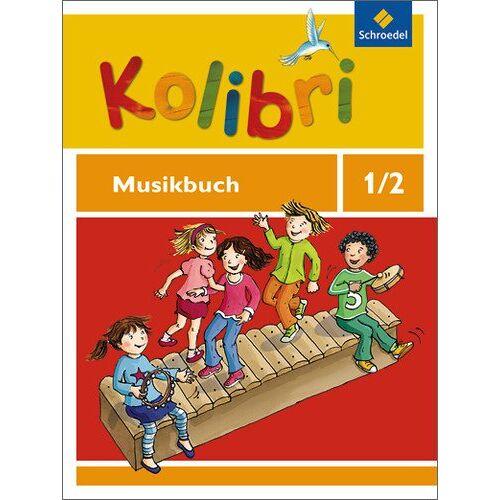 - Kolibri - Musikbücher: Allgemeine Ausgabe 2012: Musikbuch 1 / 2 - Preis vom 25.02.2020 06:03:23 h